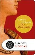 Cover-Bild zu Die Markgräfin (eBook) von Weigand, Sabine