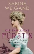 Cover-Bild zu Die englische Fürstin (eBook) von Weigand, Sabine