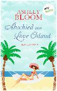 Cover-Bild zu Abschied von Love Island (eBook) von auch bekannt als SPIEGEL-Bestseller-Autorin Manuela Inusa, Ashley Bloom