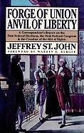 Cover-Bild zu Forge of Union, Anvil of Liberty: A Correspondent's Report on the First Federal Elections, the First Federal Congress, and the Bill of Rights von St John, Jeffrey