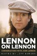 Cover-Bild zu Lennon on Lennon: Conversations with John Lennon von Burger, Jeff (Hrsg.)