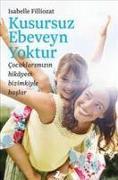 Cover-Bild zu Kusursuz Ebeveyn Yoktur von Filliozat, Isabelle