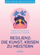Cover-Bild zu Resilienz: Die Kunst, Krisen zu meistern von Filliozat, Isabelle