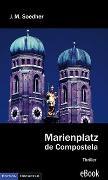 Cover-Bild zu Marienplatz de Compostela (eBook) von Soedher, Jakob Maria
