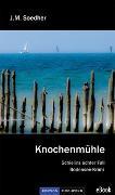 Cover-Bild zu Knochenmühle (eBook) von Soedher, Jakob Maria