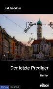 Cover-Bild zu Der letzte Prediger (eBook) von Soedher, Jakob Maria