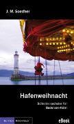 Cover-Bild zu Hafenweihnacht (eBook) von Soedher, Jakob Maria