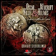 Cover-Bild zu eBook Oscar Wilde & Mycroft Holmes, Sonderermittler der Krone, Folge 27: Dreißig Silberlinge