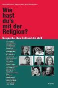 Cover-Bild zu Wie hast du's mit der Religion? von Bühlmann, Benno