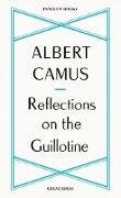 Cover-Bild zu Reflections on the Guillotine (eBook) von Camus, Albert