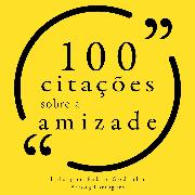 Cover-Bild zu 100 citações sobre amizade (Audio Download) von Camus, Albert