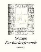 Cover-Bild zu Für Bücherfreunde von Sempé, Jean-Jacques