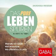 Cover-Bild zu Das pure Leben spüren (Audio Download) von Messer, Barbara
