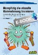 Cover-Bild zu Mompitzig die visuelle Wahrnehmung trainieren (eBook) von Salber, Eva