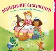 Cover-Bild zu Kunterbunte Geschichten von Kellner, Ingrid