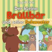 Cover-Bild zu Der kleine Brüllbär und seine Schwester (Ungekürzt) (Audio Download) von Uebe, Ingrid