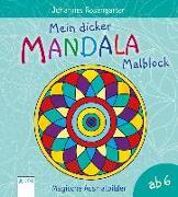 Cover-Bild zu Rosengarten, Johannes: Mein dicker Mandala-Malblock