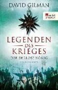 Cover-Bild zu Gilman, David: Legenden des Krieges: Der ehrlose König (eBook)