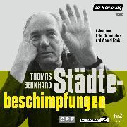 Cover-Bild zu Bernhard, Thomas: Städtebeschimpfungen (Audio Download)