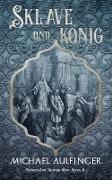 Cover-Bild zu Aulfinger, Michael: Sklave und König (eBook)