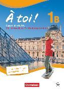 Cover-Bild zu À toi !, Fünfbändige Ausgabe, Band 1B, Carnet d'activités mit Audios online und eingelegtem Förderheft von Héloury, Michèle