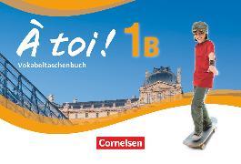Cover-Bild zu À toi !, Fünfbändige Ausgabe, Band 1B, Vokabeltaschenbuch