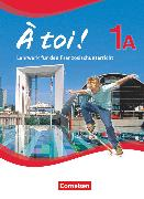 Cover-Bild zu À toi !, Fünfbändige Ausgabe, Band 1A, Schülerbuch, Festeinband von Gregor, Gertraud