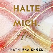 Cover-Bild zu Engel, Kathinka: Halte mich. Hier (Audio Download)