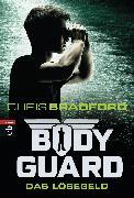 Cover-Bild zu Bradford, Chris: Bodyguard - Das Lösegeld (eBook)