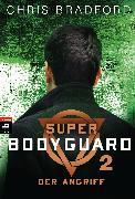Cover-Bild zu Bradford, Chris: Super Bodyguard - Der Angriff (eBook)