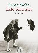 Cover-Bild zu Liebe Schwester (eBook) von Welsh, Renate