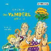 Cover-Bild zu Ohne Vamperl geht es nicht (Audio Download) von Welsh, Renate