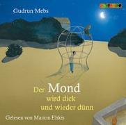 Cover-Bild zu Der Mond wird dick und wieder dünn von Mebs, Gudrun