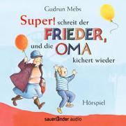 Cover-Bild zu »Super«, schreit der Frieder, und die Oma kichert wieder von Mebs, Gudrun