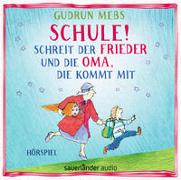Cover-Bild zu »Schule!«, schreit der Frieder, und die Oma, die kommt mit von Mebs, Gudrun