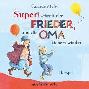 """Cover-Bild zu """"Super"""", schreit der Frieder, und die Oma kichert wieder (Hörspiel) (Audio Download) von Mebs, Gudrun"""