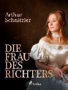 Cover-Bild zu Die Frau des Richters (eBook) von Schnitzler, Arthur