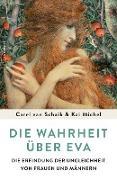 Cover-Bild zu Schaik, Carel van: Die Wahrheit über Eva (eBook)