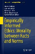 Cover-Bild zu Christen, Markus (Hrsg.): Empirically Informed Ethics: Morality between Facts and Norms (eBook)