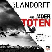 Cover-Bild zu Landorff, Max: Die Siedlung der Toten (Audio Download)