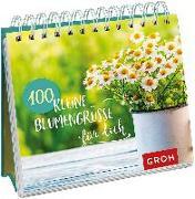 Cover-Bild zu Groh, Joachim (Hrsg.): 100 kleine Blumengrüße für dich
