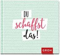 Cover-Bild zu Groh Redaktionsteam (Hrsg.): Du schaffst das!