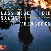 Cover-Bild zu Böckem, Jörg: Lass mich die Nacht überleben - Mein Leben als Journalist und Junkie (Audio Download)