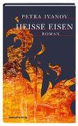 Cover-Bild zu Heisse Eisen von Ivanov, Petra