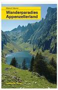 Cover-Bild zu Wanderparadies Appenzellerland von Steiner, Marcel