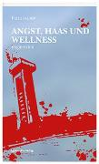 Cover-Bild zu Angst, Haas und Wellness von Ivanov, Petra