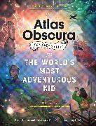 Cover-Bild zu Thuras, Dylan: The Atlas Obscura Explorer's Guide for the World's Most Adventurous Kid