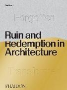 Cover-Bild zu Barasch, Daniel: Ruin and Redemption in Architecture