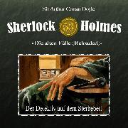 Cover-Bild zu Doyle, Arthur Conan: Sherlock Holmes, Die alten Fälle (Reloaded), Fall 53: Der Detektiv auf dem Sterbebett (Audio Download)