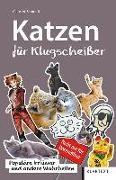 Cover-Bild zu Schmidt, Claus M.: Katzen für Klugscheißer